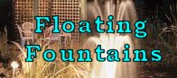 Click Here for Floating Fountains